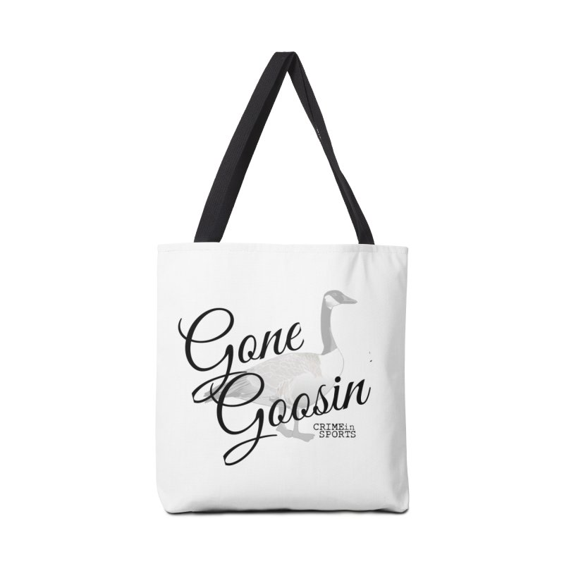 Gone Goosin' Accessories Tote Bag Bag by True Crime Comedy Team Shop