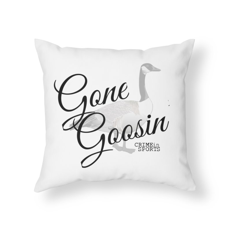 Gone Goosin' Home Throw Pillow by True Crime Comedy Team Shop