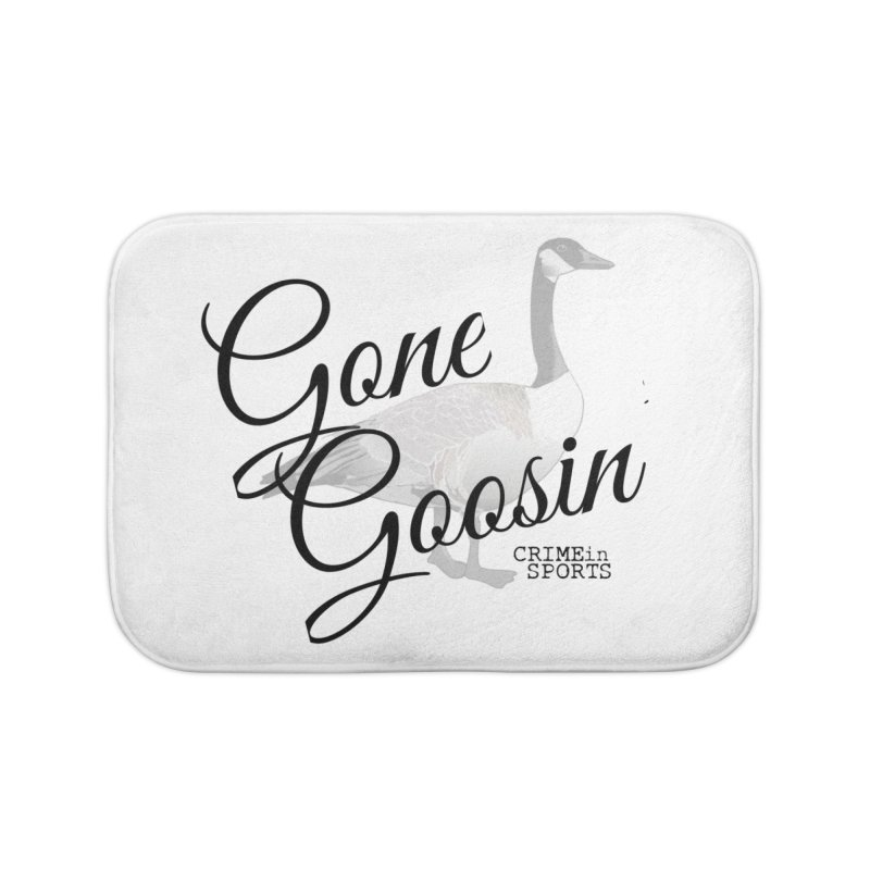 Gone Goosin' Home Bath Mat by True Crime Comedy Team Shop