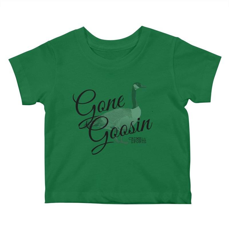 Gone Goosin' Kids Baby T-Shirt by True Crime Comedy Team Shop