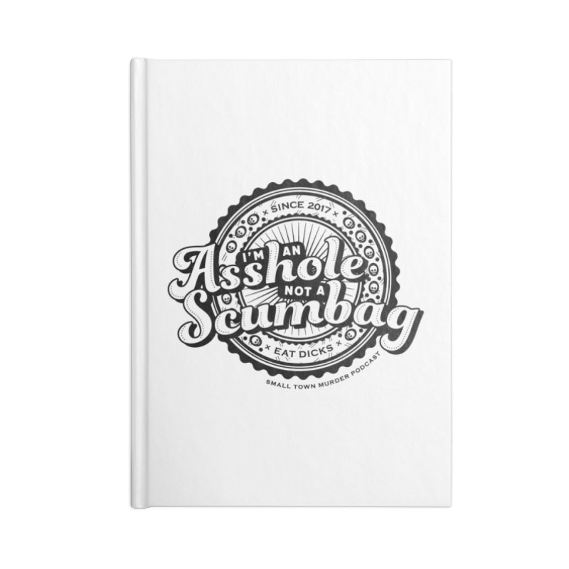 Asshole not a scumbag Accessories Lined Journal Notebook by True Crime Comedy Team Shop