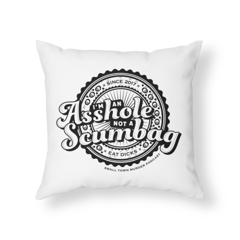 Asshole not a scumbag Home Throw Pillow by True Crime Comedy Team Shop