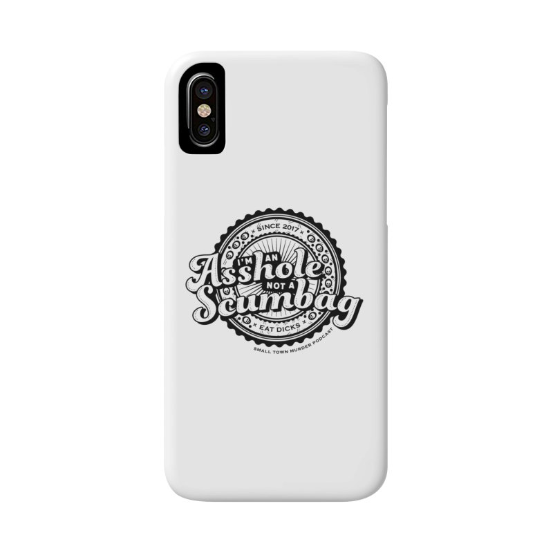 Asshole not a scumbag Accessories Phone Case by True Crime Comedy Team Shop