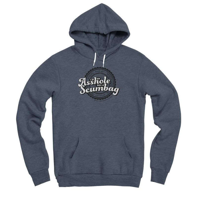Asshole not a scumbag Men's Sponge Fleece Pullover Hoody by True Crime Comedy Team Shop