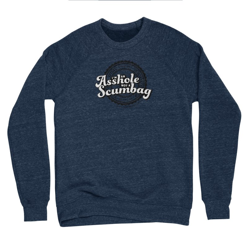 Asshole not a scumbag Men's Sponge Fleece Sweatshirt by True Crime Comedy Team Shop