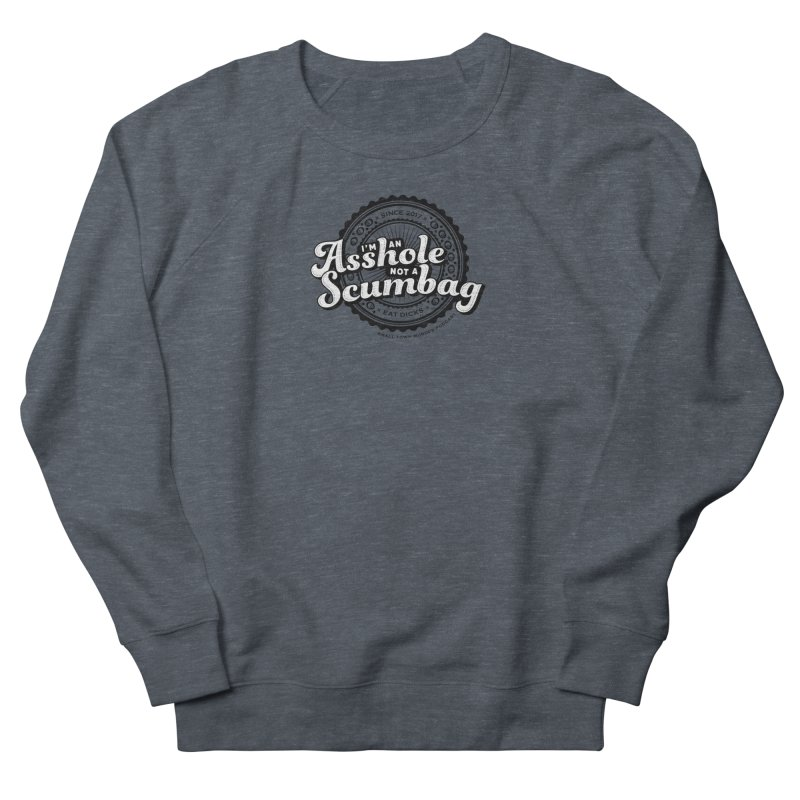 Asshole not a scumbag Women's French Terry Sweatshirt by True Crime Comedy Team Shop
