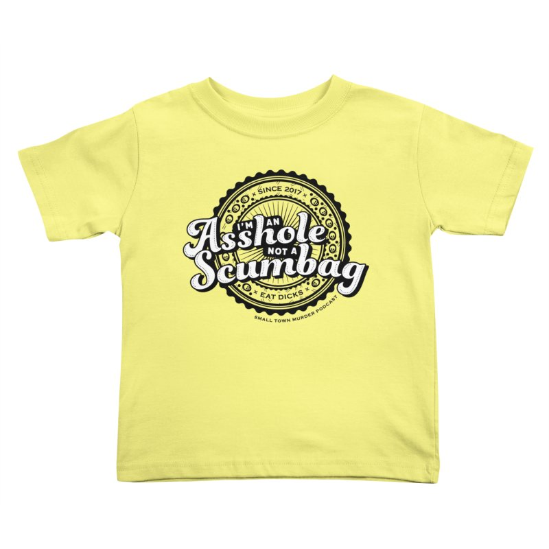 Asshole not a scumbag Kids Toddler T-Shirt by True Crime Comedy Team Shop