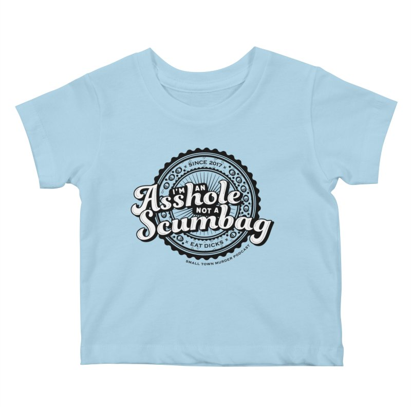 Asshole not a scumbag Kids Baby T-Shirt by True Crime Comedy Team Shop