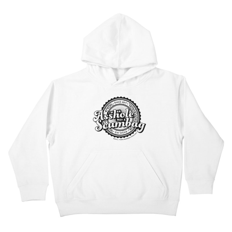 Asshole not a scumbag Kids Pullover Hoody by True Crime Comedy Team Shop