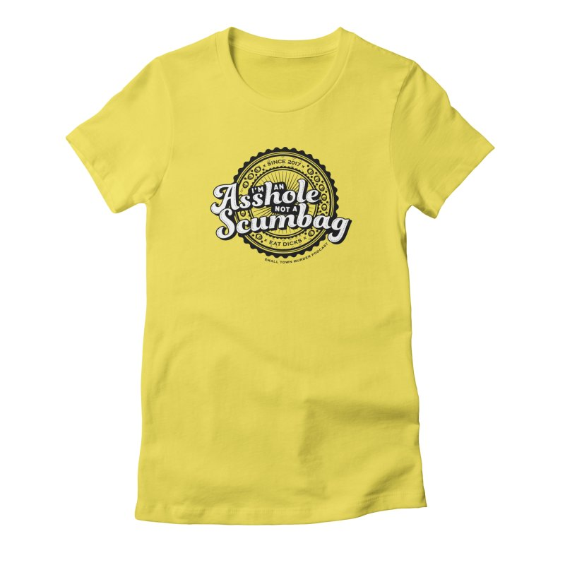 Asshole not a scumbag Women's Fitted T-Shirt by True Crime Comedy Team Shop
