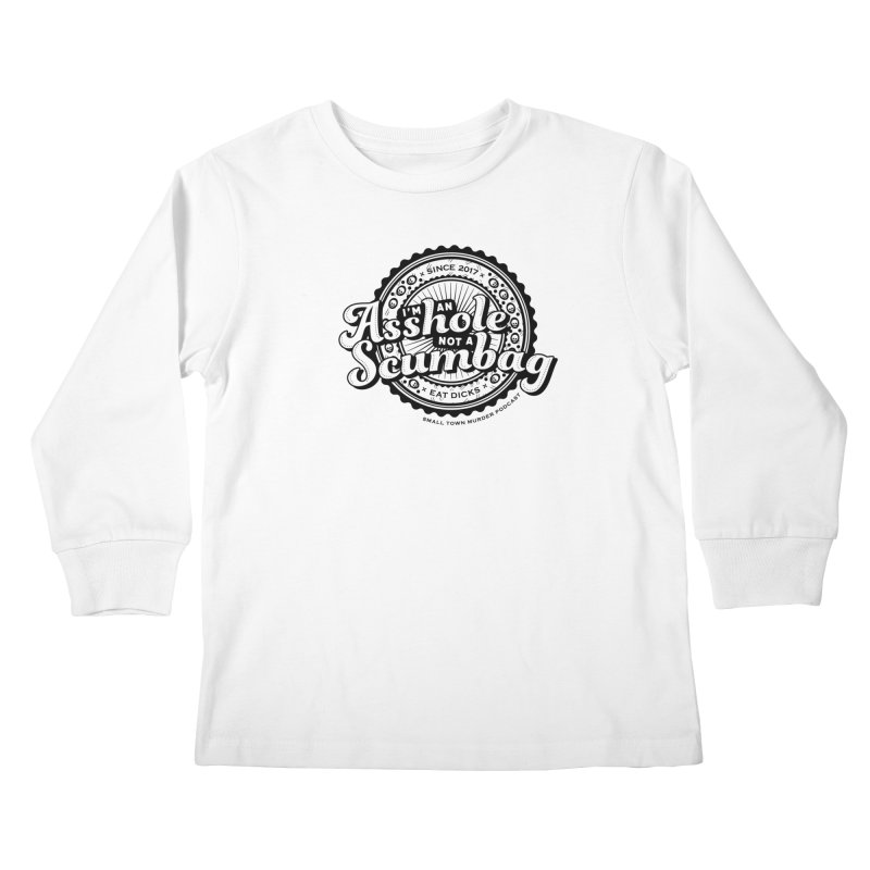 Asshole not a scumbag Kids Longsleeve T-Shirt by True Crime Comedy Team Shop