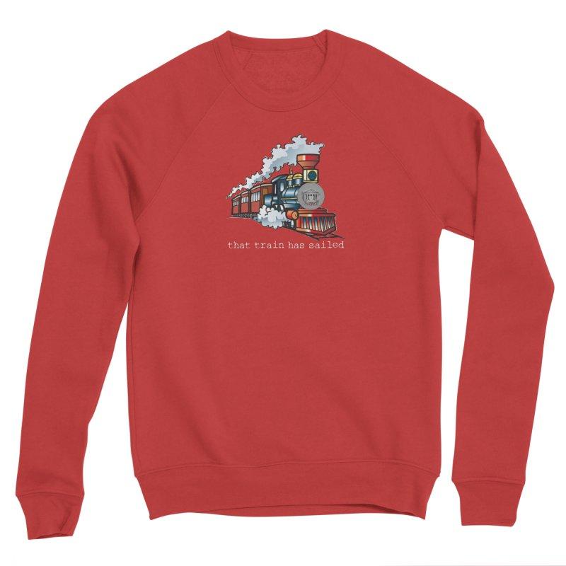 That train has sailed Women's Sponge Fleece Sweatshirt by True Crime Comedy Team Shop