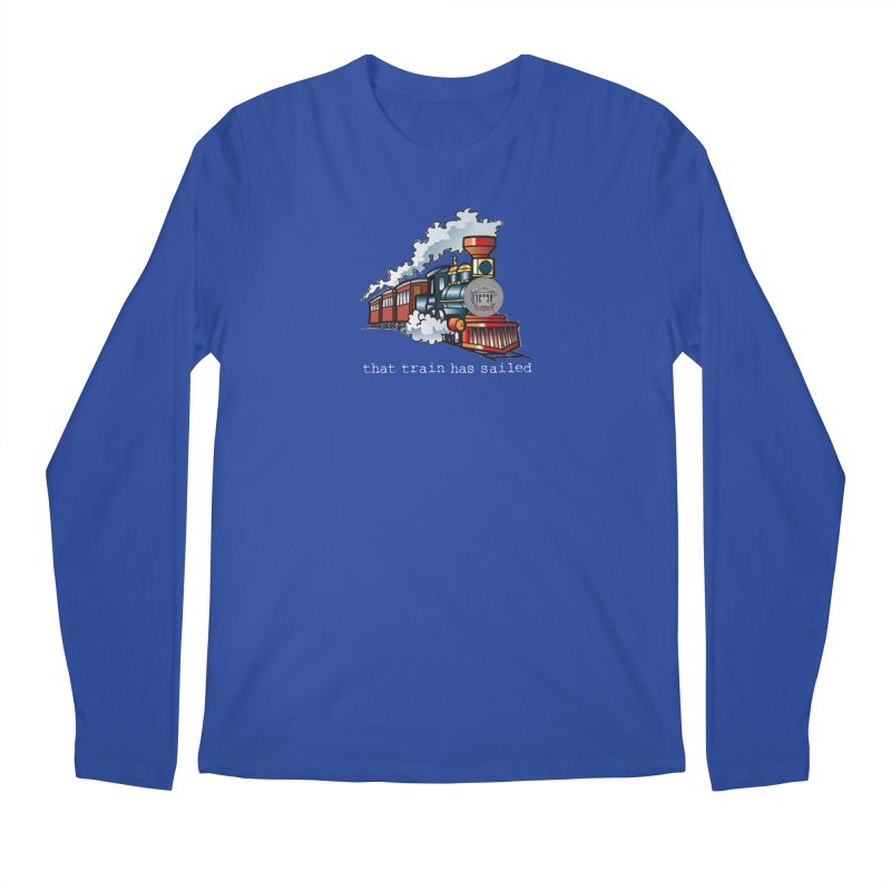 That train has sailed Men's Regular Longsleeve T-Shirt by True Crime Comedy Team Shop