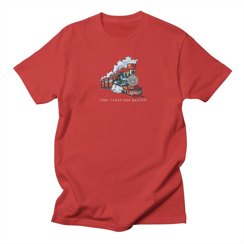 That train has sailed Women's Regular Unisex T-Shirt by True Crime Comedy Team Shop
