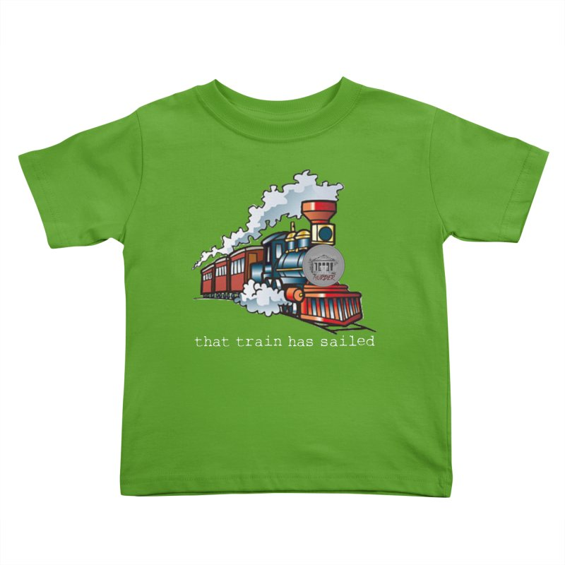 That train has sailed Kids Toddler T-Shirt by True Crime Comedy Team Shop