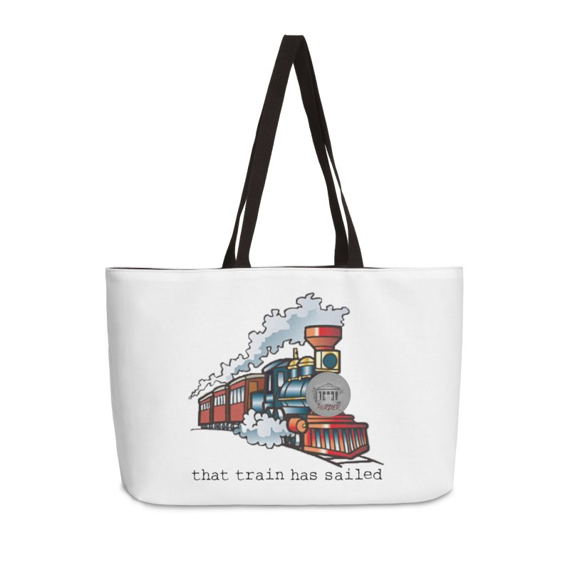 That train has sailed Accessories Weekender Bag Bag by True Crime Comedy Team Shop