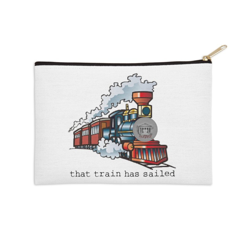 That train has sailed Accessories Zip Pouch by True Crime Comedy Team Shop