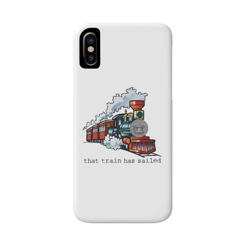 That train has sailed Accessories Phone Case by True Crime Comedy Team Shop
