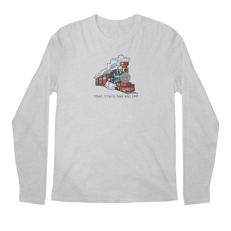 That train has sailed Men's Regular Longsleeve T-Shirt by True Crime Comedy Team Shop