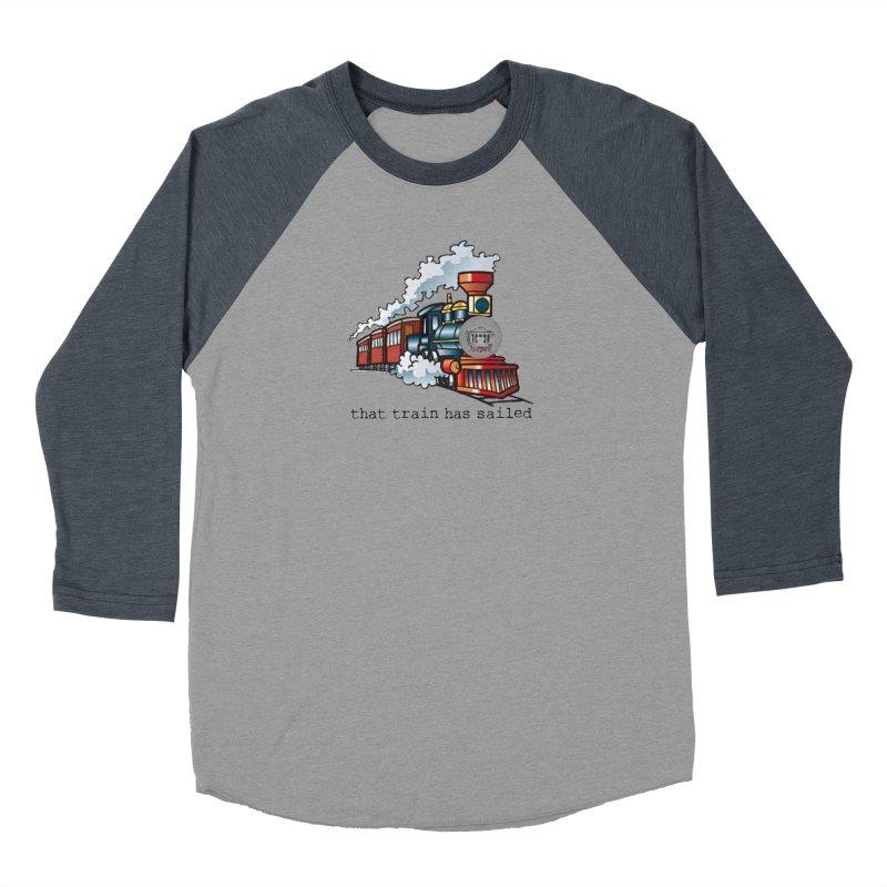 That train has sailed Men's Baseball Triblend Longsleeve T-Shirt by True Crime Comedy Team Shop