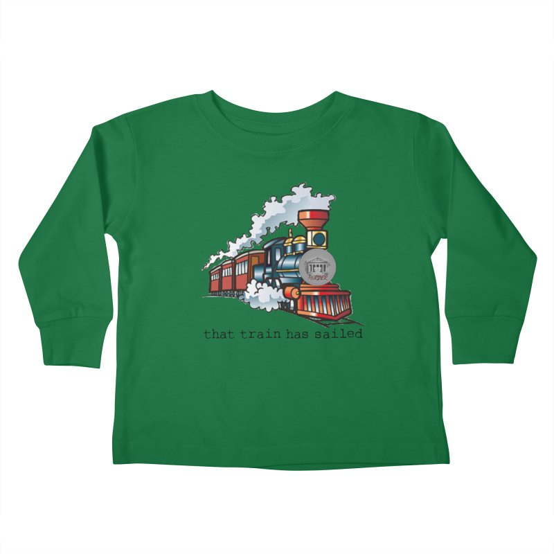 That train has sailed Kids Toddler Longsleeve T-Shirt by True Crime Comedy Team Shop