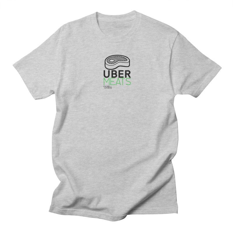 uber meats Women's Regular Unisex T-Shirt by True Crime Comedy Team Shop
