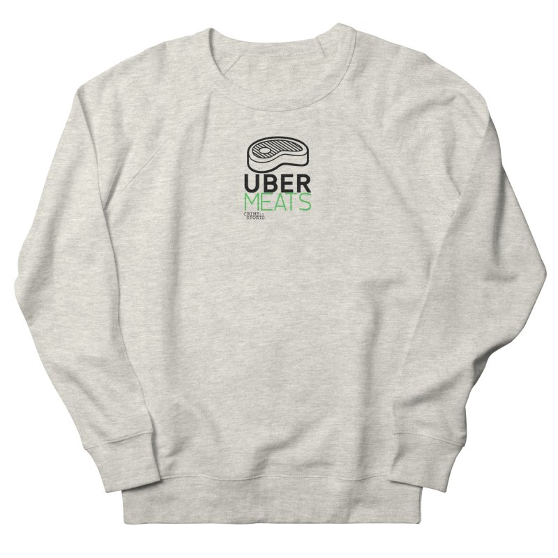 uber meats Men's French Terry Sweatshirt by True Crime Comedy Team Shop