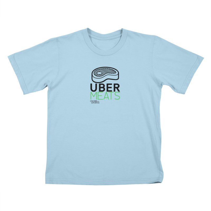 uber meats Kids T-Shirt by True Crime Comedy Team Shop