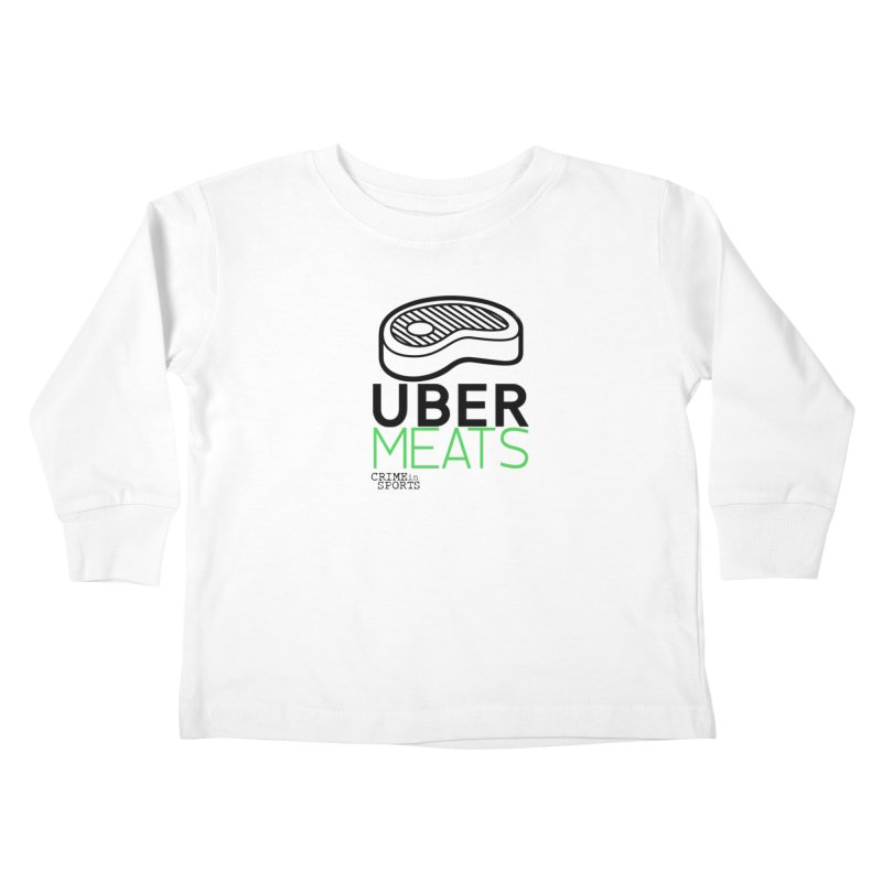 uber meats Kids Toddler Longsleeve T-Shirt by True Crime Comedy Team Shop