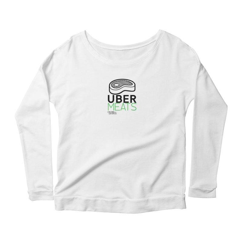 uber meats Women's Scoop Neck Longsleeve T-Shirt by True Crime Comedy Team Shop