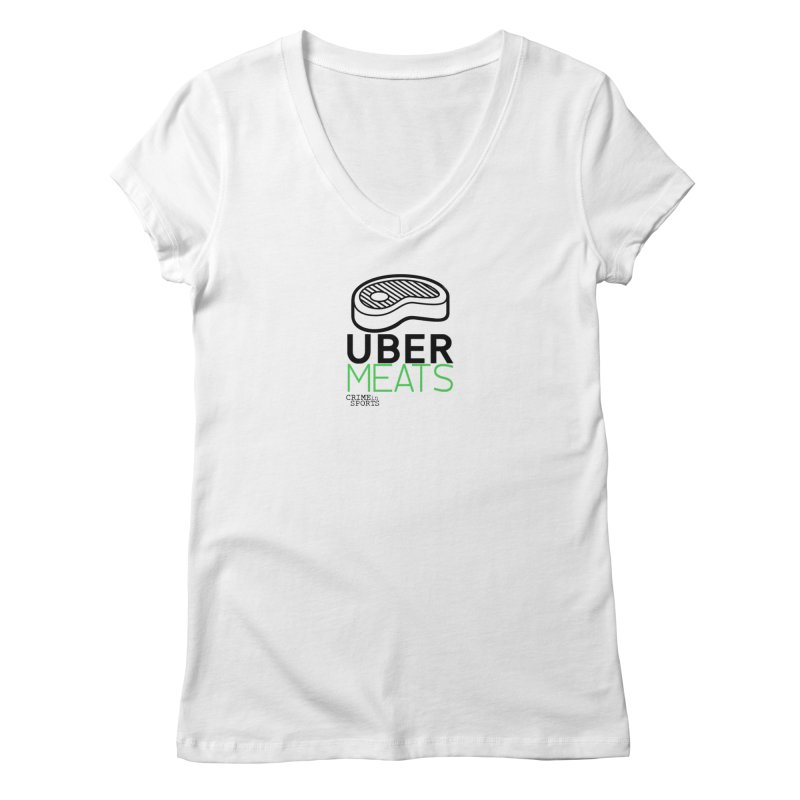 uber meats Women's Regular V-Neck by True Crime Comedy Team Shop