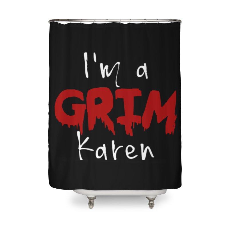 I'm a Grim Karen Home Shower Curtain by True Crime Comedy Team Shop