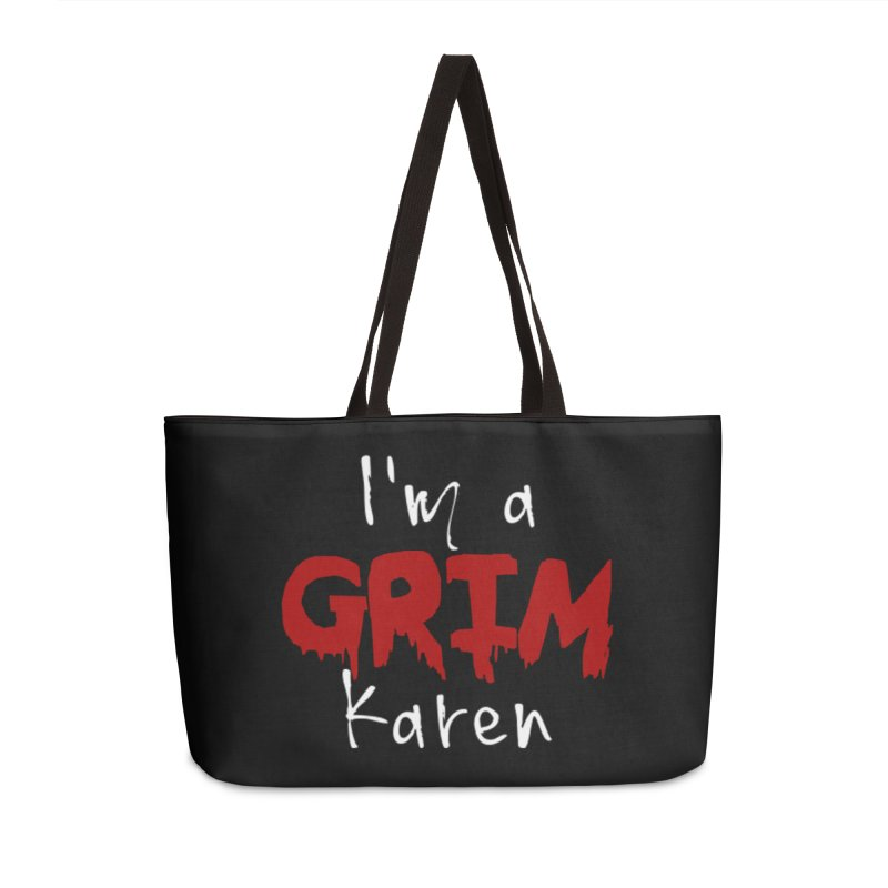 I'm a Grim Karen Accessories Weekender Bag Bag by True Crime Comedy Team Shop