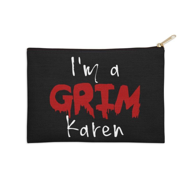I'm a Grim Karen Accessories Zip Pouch by True Crime Comedy Team Shop
