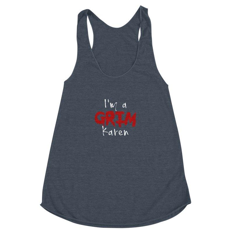 I'm a Grim Karen Women's Racerback Triblend Tank by True Crime Comedy Team Shop