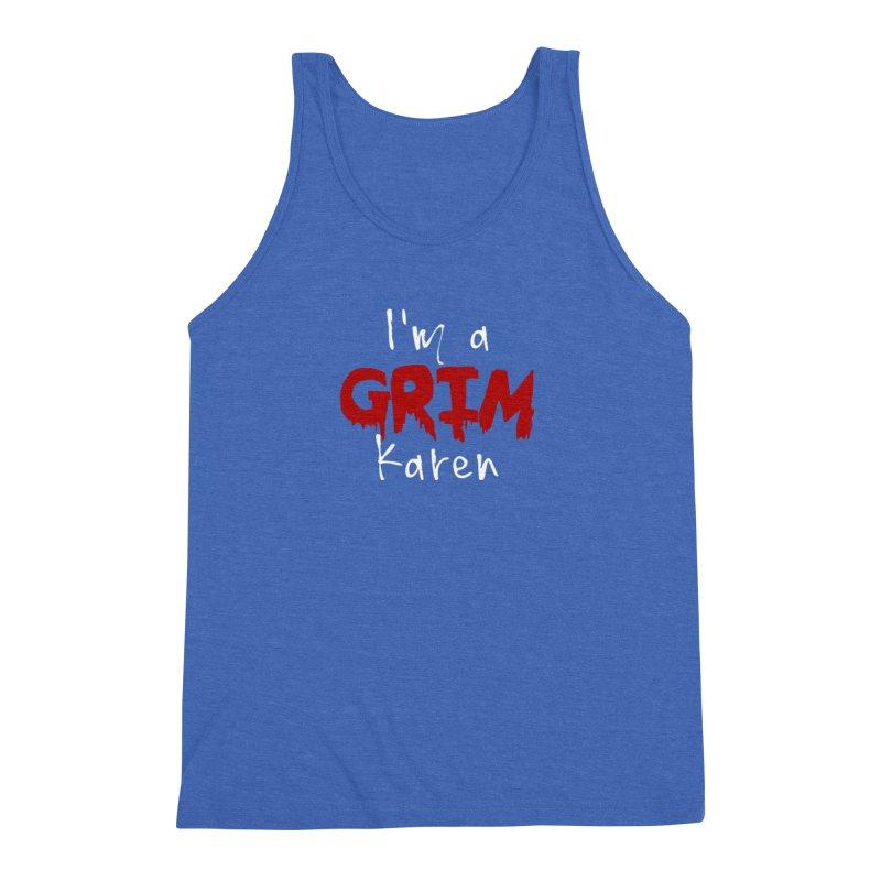 I'm a Grim Karen Men's Triblend Tank by True Crime Comedy Team Shop