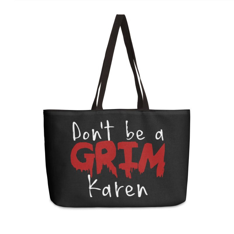 Don't be a Grim Karen Accessories Weekender Bag Bag by True Crime Comedy Team Shop