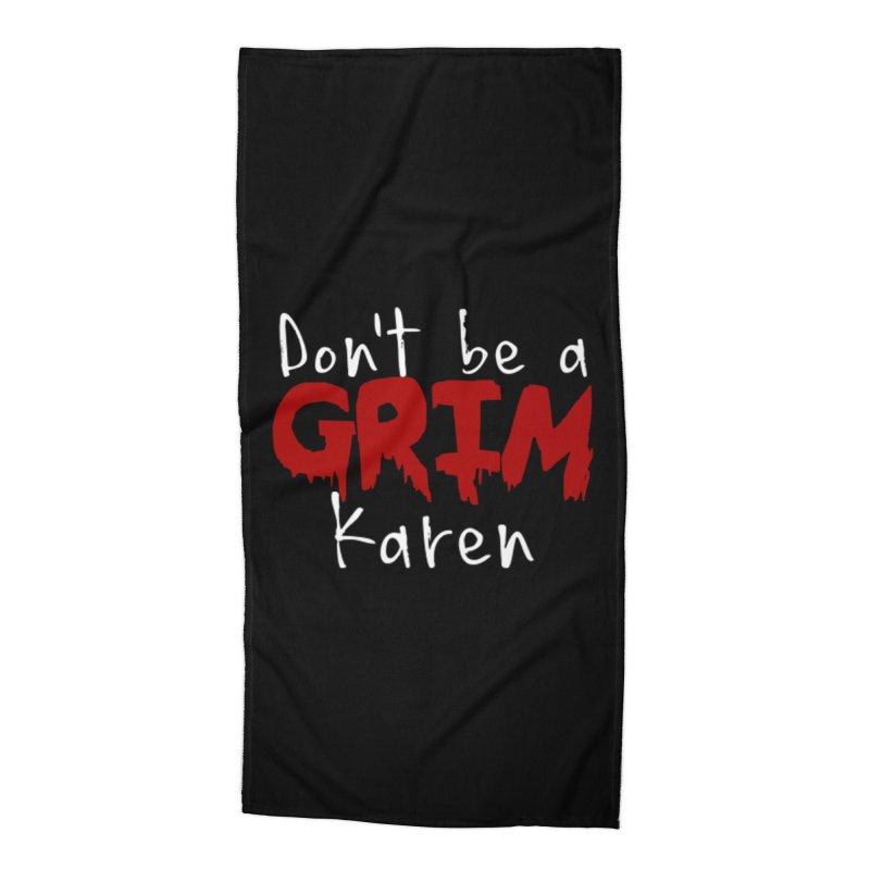 Don't be a Grim Karen Accessories Beach Towel by True Crime Comedy Team Shop