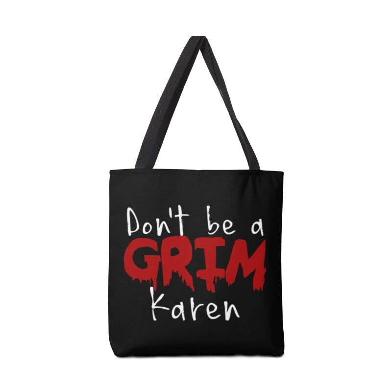 Don't be a Grim Karen Accessories Tote Bag Bag by True Crime Comedy Team Shop