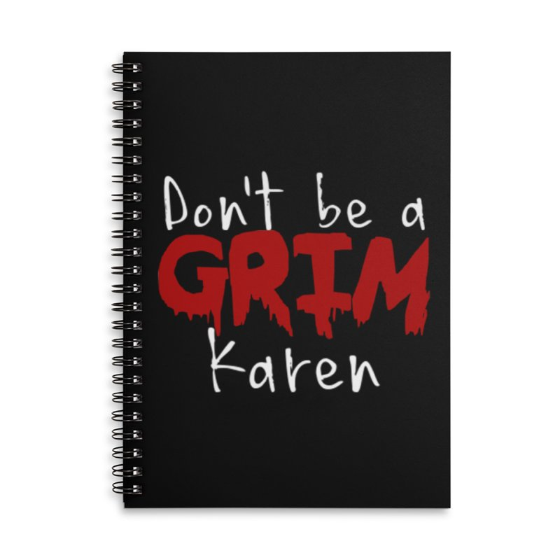 Don't be a Grim Karen Accessories Lined Spiral Notebook by True Crime Comedy Team Shop