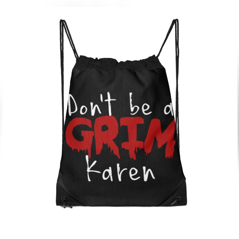 Don't be a Grim Karen Accessories Drawstring Bag Bag by True Crime Comedy Team Shop
