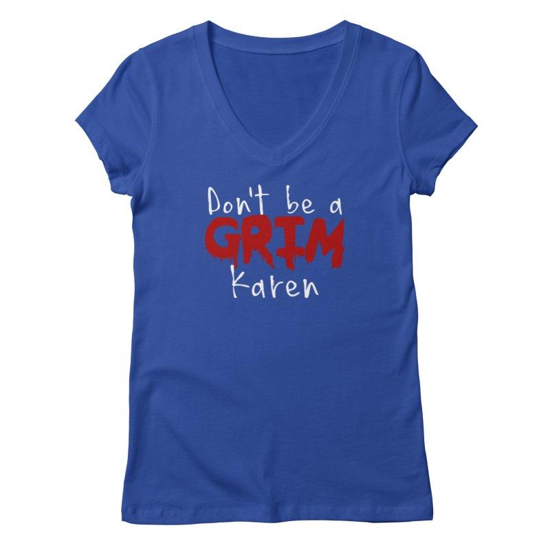 Don't be a Grim Karen Women's Regular V-Neck by True Crime Comedy Team Shop