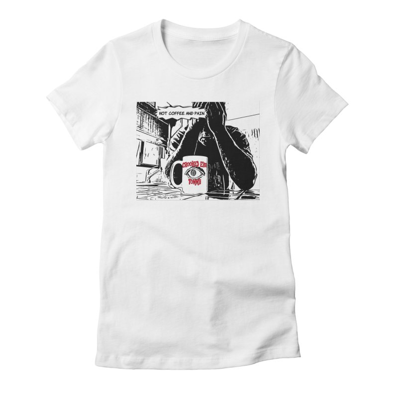 Hot Coffee & Pain Cover artwork Women's T-Shirt by Crooked Eye Swag Shop