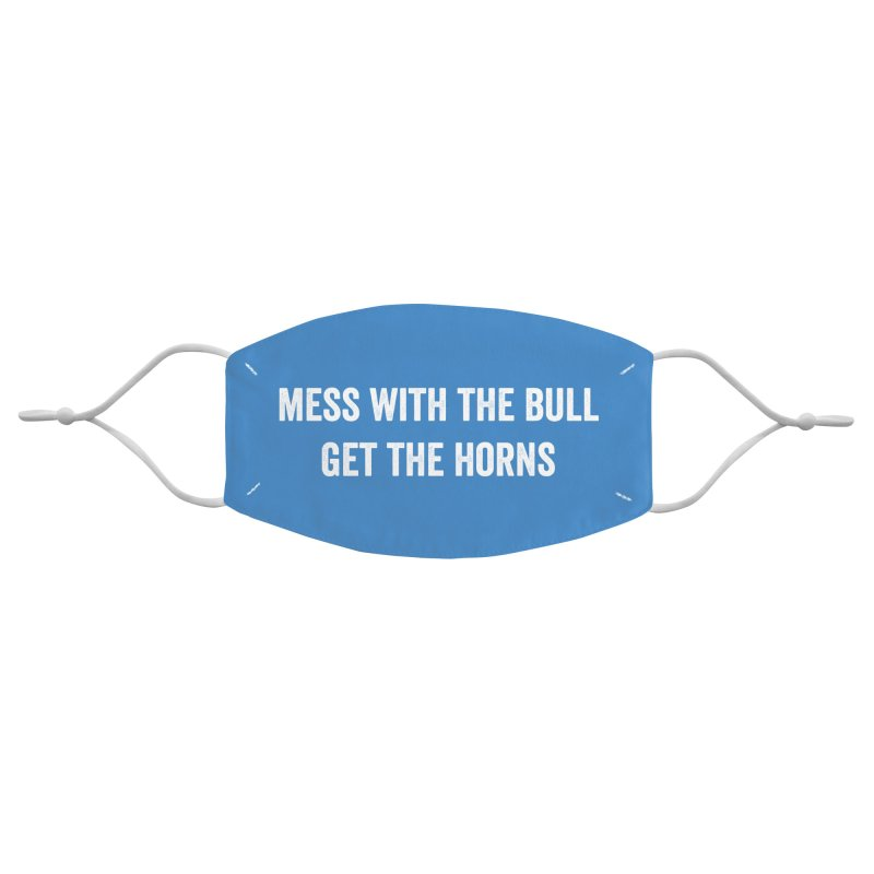 Mess With The Bull Accessories Face Mask by Courage Fitness Durham