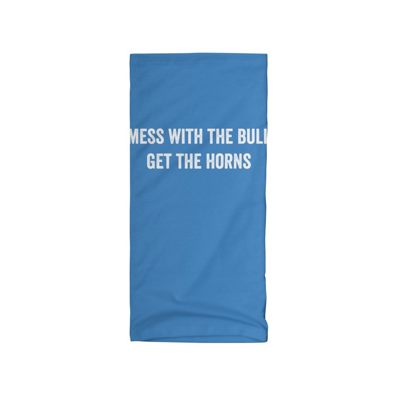 Mess With The Bull Accessories Neck Gaiter by Courage Fitness Durham