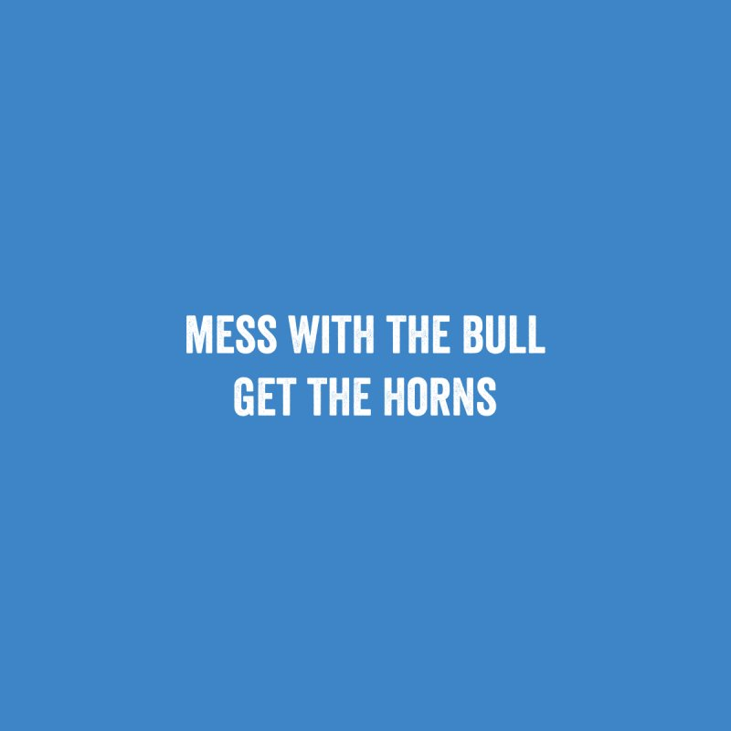 Mess With The Bull Men's T-Shirt by Courage Fitness Durham
