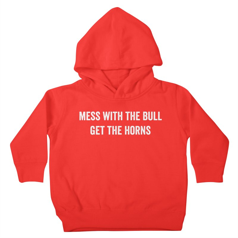 Mess With The Bull Kids Toddler Pullover Hoody by Courage Fitness Durham
