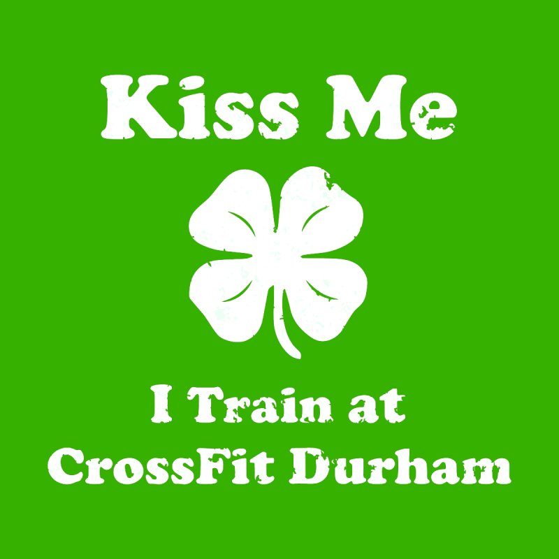 Kiss Me by CrossFit Durham