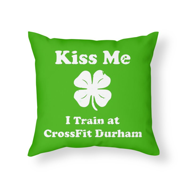 Kiss Me Home Throw Pillow by CrossFit Durham