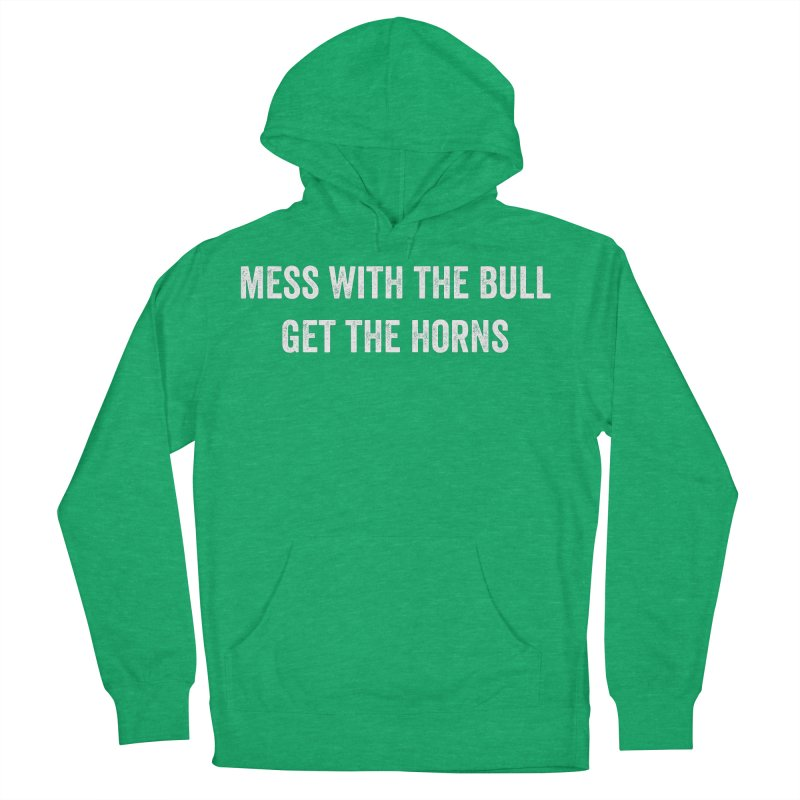 Mess With The Bull Women's French Terry Pullover Hoody by CrossFit Durham